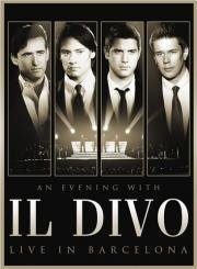 Il Divo - An Evening with Il Divo: Live in Barcelona